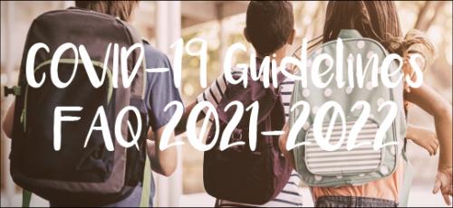 COVID-19 Guidelines FAQ 2021-2022