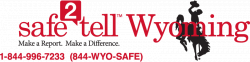 Reminder of the Safe2Tell program from Safe Schools Wyoming