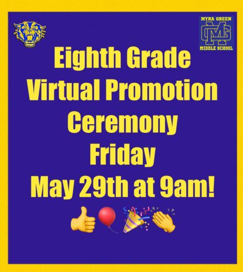 8th grade virtual promotion on Friday May 29th at 9am