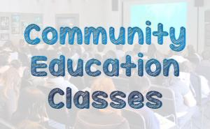 Text-based image: Community Education Classes