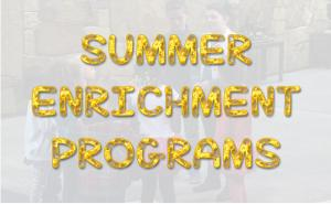 Text-based image: Summer Enrichment Programs