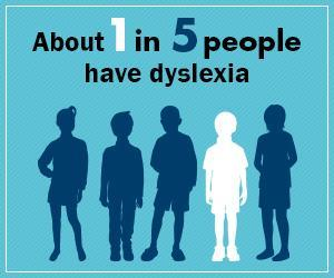 1 in 5 people are affected by dyslexia.