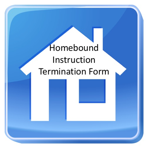 Homebound Instruction Termination Form