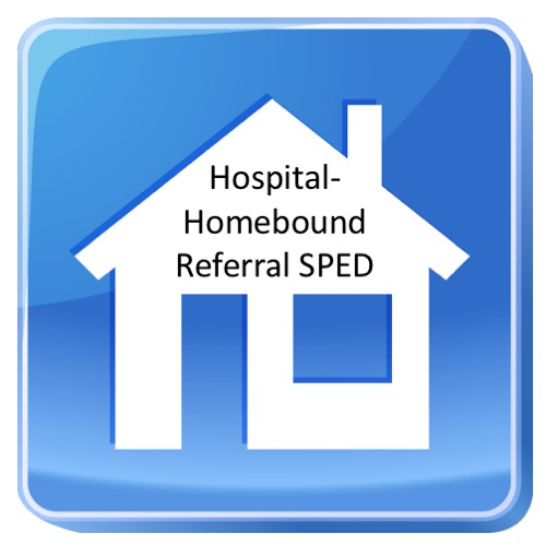 Hospital Homebound Referral SPED