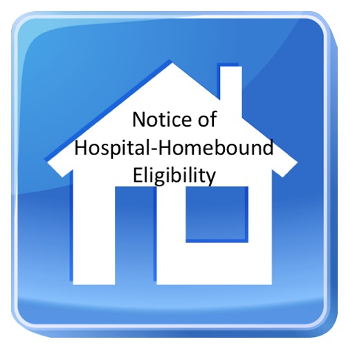 Notice of Hospital Homebound Eligibility