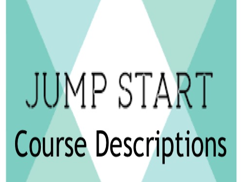 Jumpstart Course Descriptions