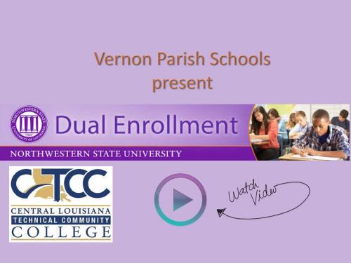Link to a Vernon Parish Schools video about dual enrollemnt