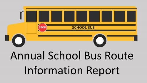 Link to Annual School Bus Route Information Report