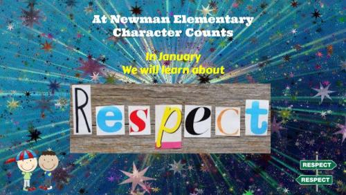 Character Counts: In January we will learn about respect