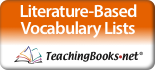 Literature-Based Vocabulary Lists TeachingBooks.net