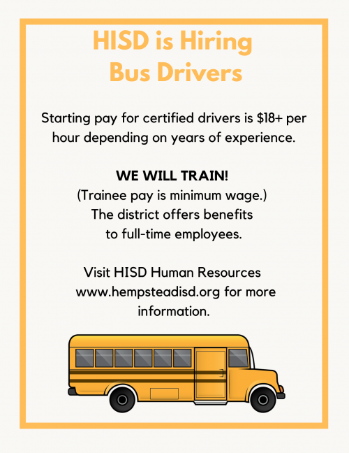 HISD is Hiring Bus Drivers. We will train. Starting pay for certified drivers is $18 plus and hour depending on years of service.