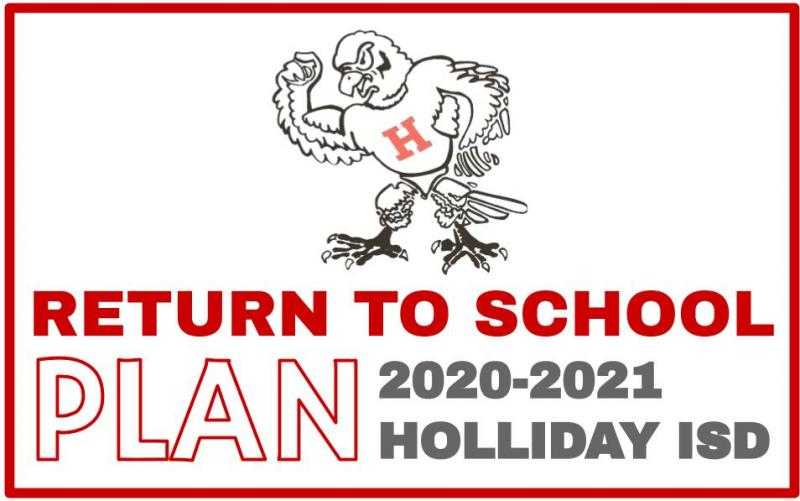 Holliday ISD Return to School Plan 20-21
