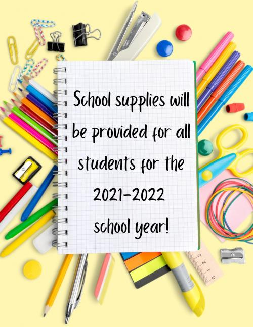 School Supplies provided for all students in 2021-2022 school year