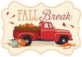Fall Break 10/18 - 10/22