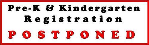 prek & K registration postponed