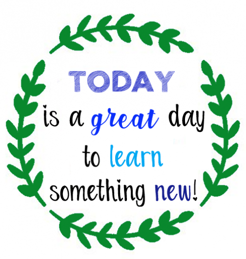 Today is a great day to learn something new
