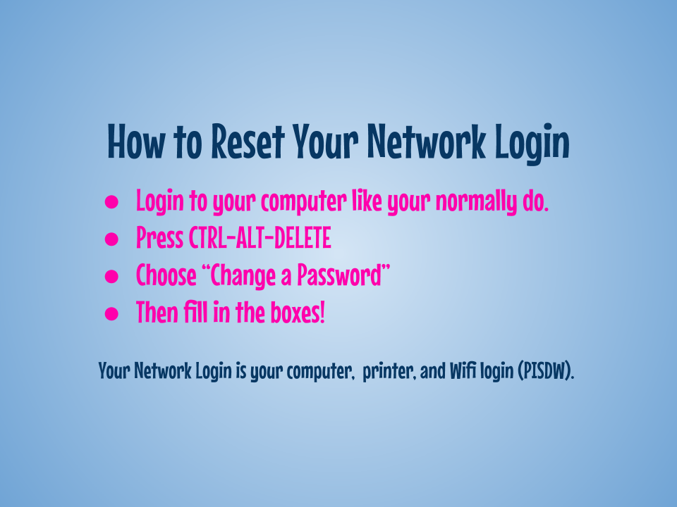 Teachers: Reset network login-compliments of Allison Hanley