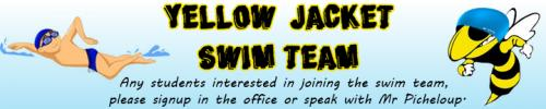Yellow Jacket Swim Team. See Mr. Picheloup to sign up.