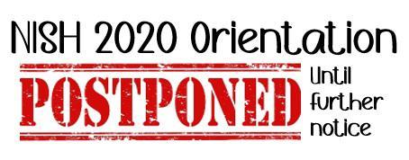NISH 2020 Orientation Postponed