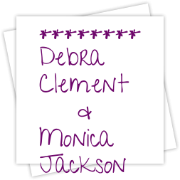 Debra Clement & Monica Jackson