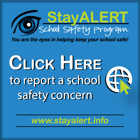 stay alert click here to report a school safety concern