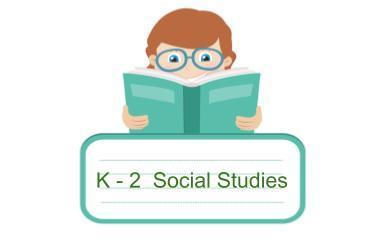 K-2 Social Studies