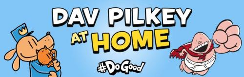 Dav Pilkey at home activities for stories Dog Man and Captain Underpants