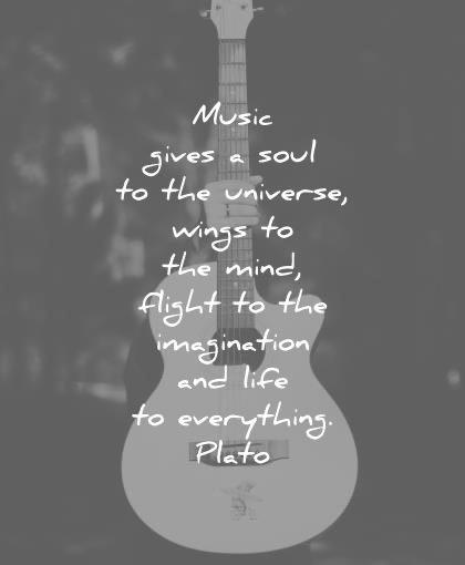 music gives soul to the universe wings to the mind fight to the imagination and life to everything - Plato