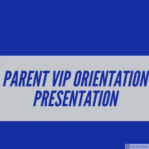 VIP PARENT ORIENTATION