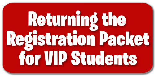 Returning the Registration Packet for VIP Students