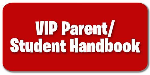 VIP Parent/Student Handbook