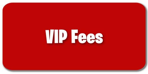VIP Fees