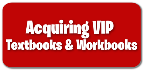 Acquiring VIP Textbooks & Workbooks
