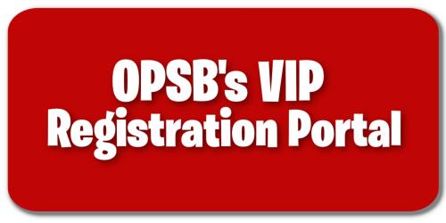 OPSB's VIP Registration Portal