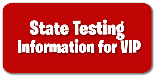 State Testing Information for VIP