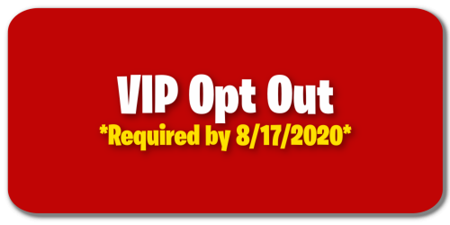 VIP Opt Out *Required by 8/17/2020*