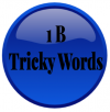 Image that corresponds to 1B Tricky Words