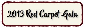 2013 Red Carpet Gala