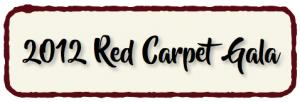 2012 Red Carpet Gala