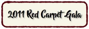 2011 Red Carpet Gala