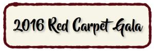 2016 Red Carpet Gala
