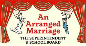 An arranged marriage: the superintendent and school board
