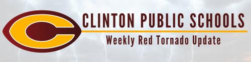 Clinton Public Schools Weekly Red Tornado Update