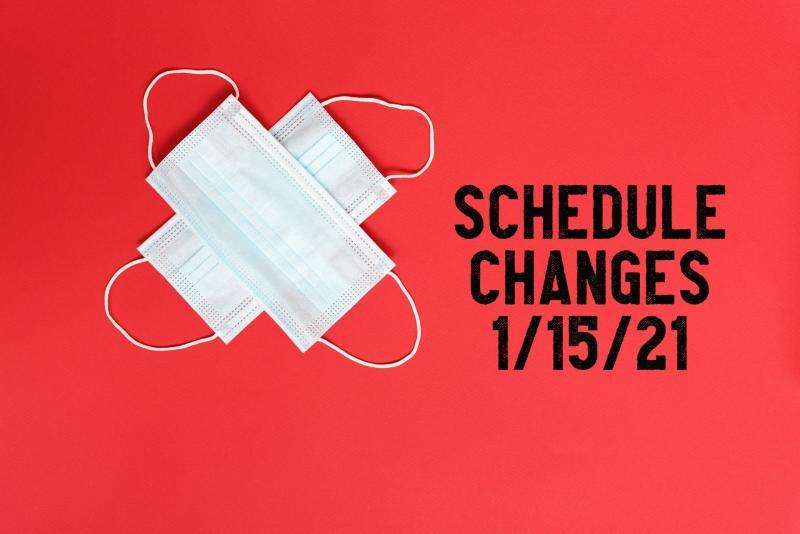 SCHEDULE CHANGES 1/15/21