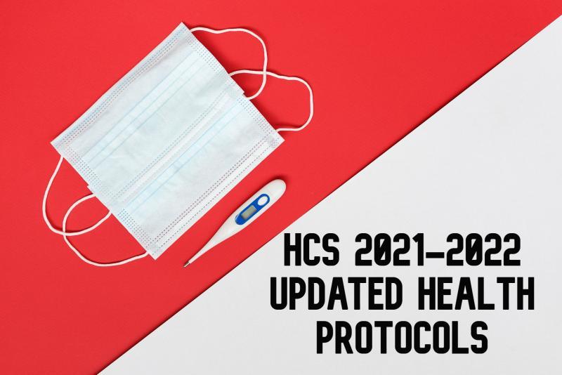 HCS 2021-2022 UPDATED HEALTH PROTOCOLS