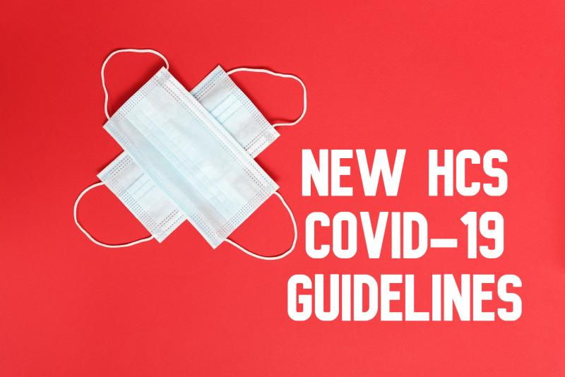 NEW HCS COVID-19 GUIDELINES