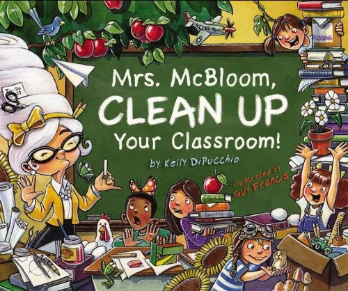 Mrs. McBloom Clean Up Your Classroom!