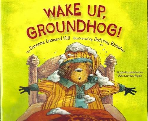 Wake Up Groundhog!