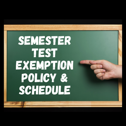 Test Exemption Policy & Semester Test Schedule