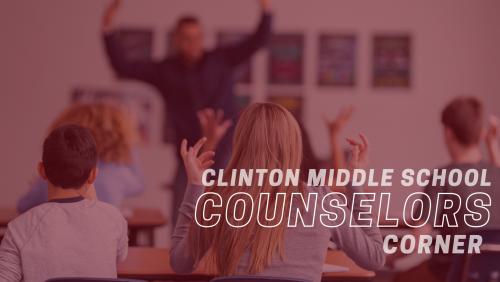 Clinton Middle School Counselors Corner